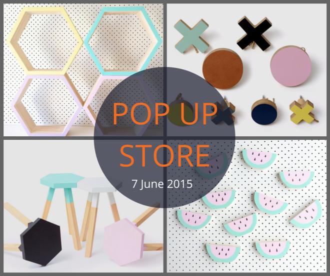 Pop Up Store 7 June 2015